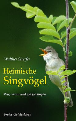 Heimische Singvögel von Streffer,  Walther