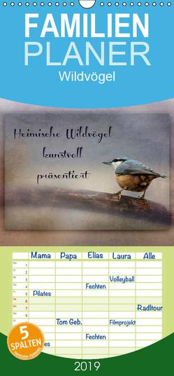 Heimische Wildvögel kunstvoll präsentiert – Familienplaner hoch (Wandkalender 2019 , 21 cm x 45 cm, hoch) von Hultsch,  Heike