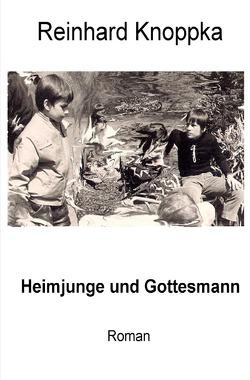 Heimjunge und Gottesmann von Knoppka,  Reinhard