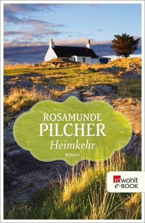 Heimkehr von Altrichter,  Ingrid, Mennicken,  Helmut, Mill,  Maria, Pilcher,  Rosamunde