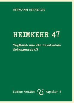 Heimkehr 47 von Heidegger,  Hermann