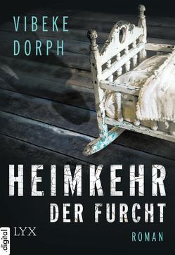 Heimkehr der Furcht von Dorph,  Vibeke, Haefs,  Gabriele