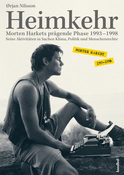 Heimkehr. Morten Harkets prägende Phase 1993-1998 von Nilsson,  Ørjan, Stilzebach,  Daniela