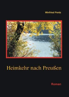 Heimkehr nach Preußen von Pentz,  Winfried