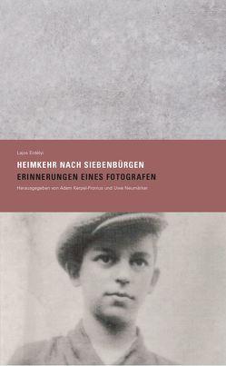 »Heimkehr nach Siebenbürgen. Erinnerungen eines Fotografen« von Erdélyi,  Lajos, Kerpel-Fronius,  Adam, Neumärker,  Uwe