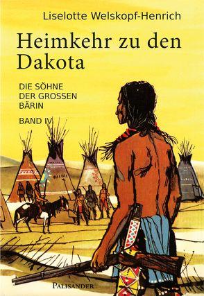 Heimkehr zu den Dakota von Welskopf-Henrich,  Liselotte