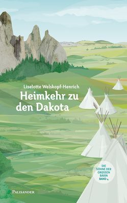 Heimkehr zu den Dakota von Lieb,  Claudia, Welskopf-Henrich,  Liselotte