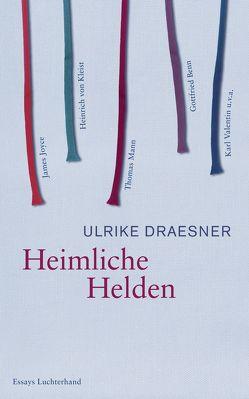 Heimliche Helden von Draesner,  Ulrike