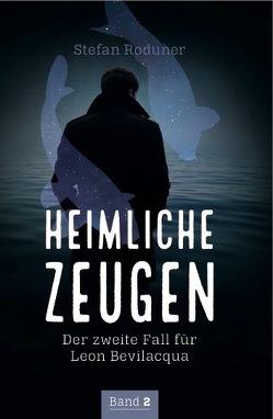 Heimliche Zeugen von Roduner,  Stefan, ViCON,  Verlag