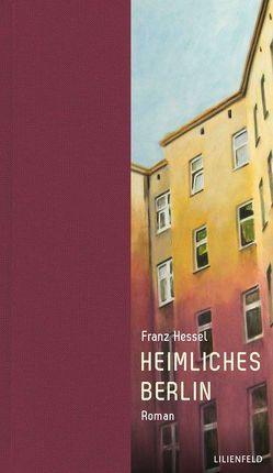 Heimliches Berlin von Flügge,  Manfred, Hessel,  Franz