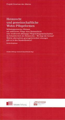 Heimrecht und gemeinschaftliche Wohn-Pflegeformen von Berghäuser,  Monika