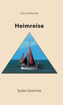 HEIMREISE von Wohlschak,  Klaus