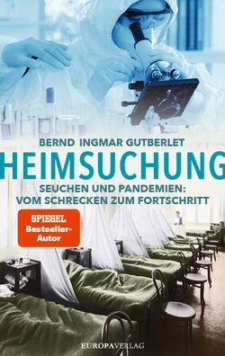 Heimsuchung von Gutberlet,  Bernd Ingmar