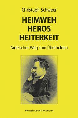 Heimweh – Heros – Heiterkeit von Schweer,  Christoph