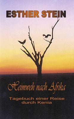Heimweh nach Afrika von Stein,  Esther