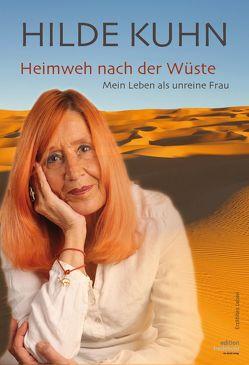 Heimweh nach der Wüste – Mein Leben als unreine Frau von Kuhn,  Hilde