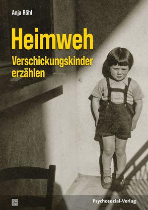 Heimweh – Verschickungskinder erzählen von Röhl,  Anja