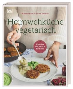 Heimwehküche vegetarisch von Ankner,  Florian, Ankner,  Madeleine