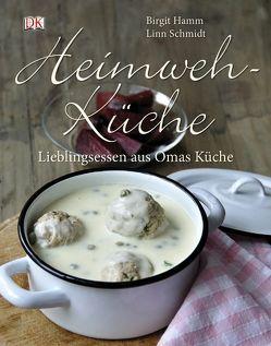 Heimwehküche von Hamm,  Birgit, Schmidt,  Linn