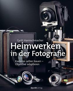 Heimwerken in der Fotografie von Harnischmacher,  Cyrill