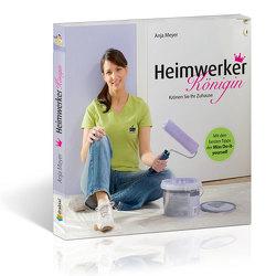 Heimwerker-Königin von Meyer,  Anja