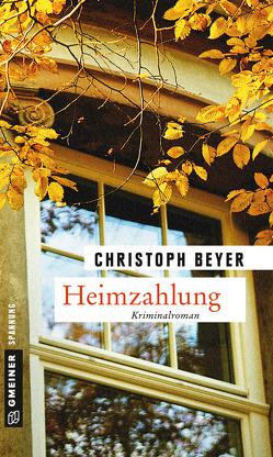 Heimzahlung von Beyer,  Christoph