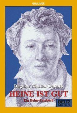 Heine ist gut von Marcks,  Marie, Matten-Gohdes,  Dagmar