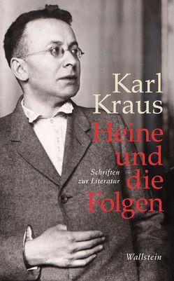 Heine und die Folgen von Kraus,  Karl, Wagenknecht,  Christian, Wilms,  Eva