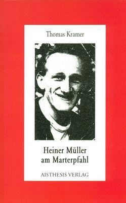 Heiner Müller am Marterpfahl von Krämer,  Thomas