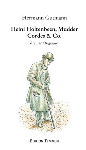Heini Holtenbeen, Mudder Cordes & Co. von Gutmann,  Hermann
