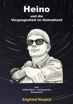 Heino und die Vergangenheit im Heimatland von Naujeck,  Siegfried