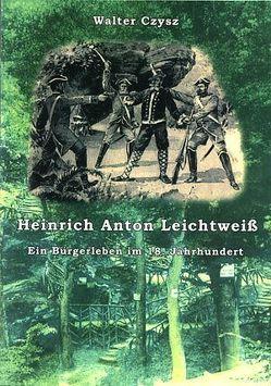 Heinrich Anton Leichtweiß von Czysz,  Walter