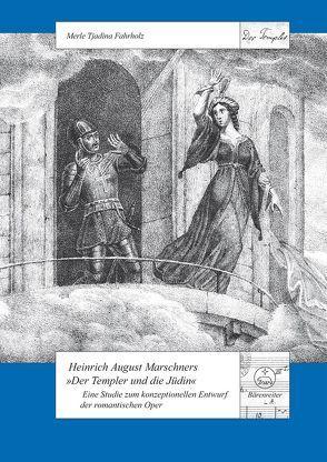 """Heinrich August Marschners """"Der Templer und die Jüdin"""" von Fahrholz,  Merle Tjadina"""