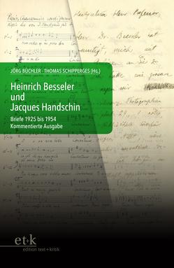 Heinrich Besseler und Jacques Handschin von Büchler,  Jörg, Schenk,  Dietmar, Schipperges,  Thomas, Schmidt,  Dörte