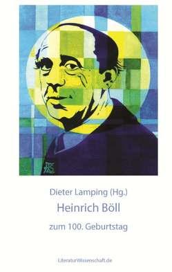 Heinrich Böll zum 100. Geburtstag von Lamping,  Dieter