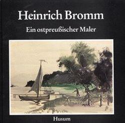 Heinrich Bromm 1910-1941 von Barfod,  Jörn, Kelch-Nolde,  Ingeborg
