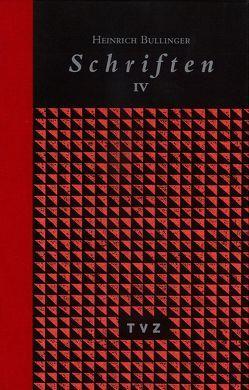 Heinrich Bullinger. Schriften. 6 Bände und Registerband / Schriften IV von Bullinger,  Heinrich, Campi,  Emidio, Roth,  Detlef, Stotz,  Peter