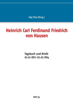 Heinrich Carl Ferdinand Friedrich von Hausen von Titze,  Jörg