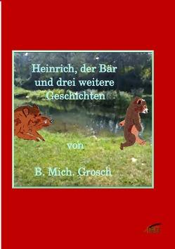 Heinrich der Bär von Grosch,  Bernd Michael