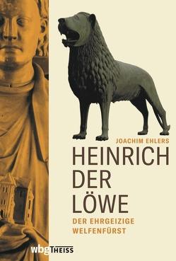 Heinrich der Löwe von Ehlers,  Joachim