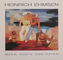 Heinrich Ehmsen – Meer, Küste und Hafen von Damsch-Wiehager,  Renate, Nievers,  Knut