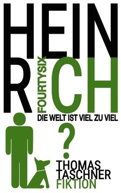 HEINRICH Fourtysix von Taschner,  Thomas