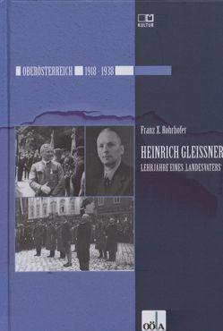 """Heinrich Gleißner. Lehrjahre eines """"Landesvaters"""" von Oberösterr.Landesarchiv, Rohrhofer,  Franz-Xaver"""