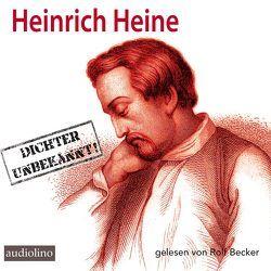 Heinrich Heine – Dichter Unbekannt von Becker,  Rolf, Bremer,  Claus