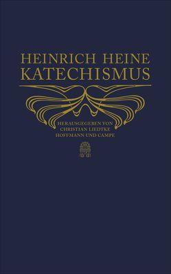 Heinrich-Heine-Katechismus von Heine,  Heinrich, Liedtke,  Christian
