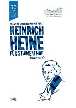 Heinrich Heine (nicht nur) für Studierende von Horst,  Christoph auf der