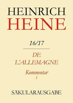 Heinrich Heine Säkularausgabe / De l'Allemagne. Kommentar. Teilband I von Pichois,  Claude