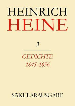 Heinrich Heine Säkularausgabe / Gedichte 1845-1856 von Brandt,  Helmut, Francke,  Renate