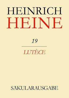 Heinrich Heine Säkularausgabe / Lutèce von Voisine,  Jacques