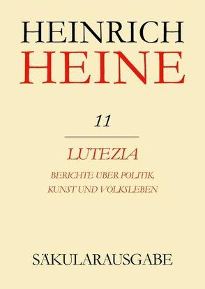 Heinrich Heine Säkularausgabe / Lutezia. Berichte über Politik, Kunst und Volksleben von Netter,  Lucienne